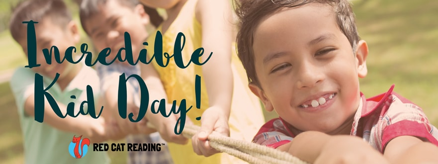Red Cat Reading - celebrate Incredible Kid Day!
