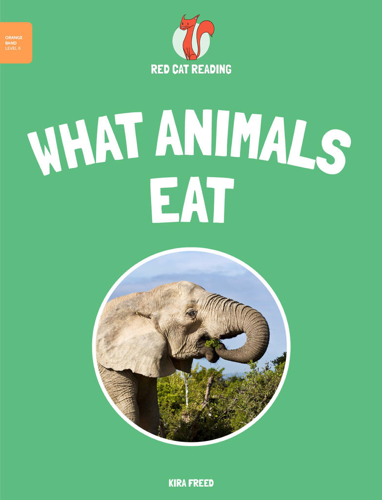 Red Cat Reading Level 6 What Animals Eat Book